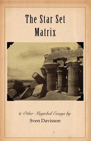 The Star Set Matrix & Other Occult Essays