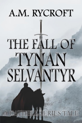the-fall-of-tynan-selvantyr-cathell-series-book-0