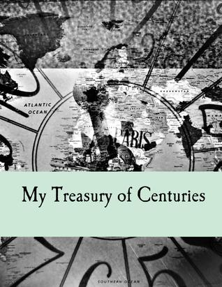 my treasury of centuries by Luanne Turnage