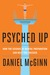 Psyched Up by Daniel McGinn