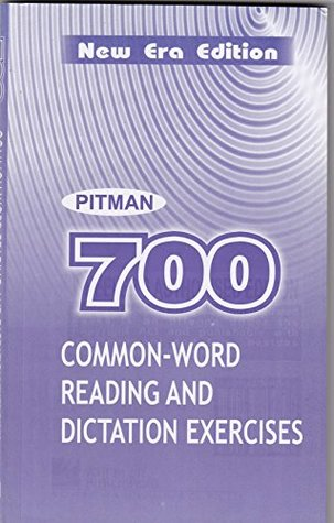 700 Common-Word Reading & Dictation Exercises: The 700 Most Frequently Recurring Shorthand Outlines with Specially Selected Derivatives, Followed by Reading and Dictation Exercises Using Only the Outlines Listed