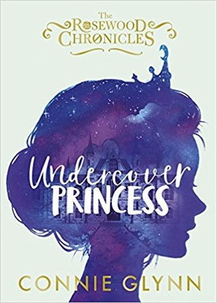 Undercover Princess (The Rosewood Chronicles, #1)