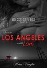 BECKONED, Part 3: From Los Angeles with Love