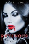 Ravenous by Ariel Jade
