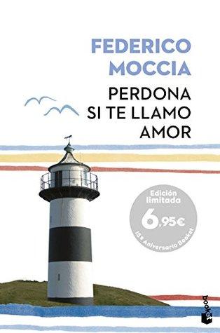 Scusa Ma Ti Chiamo Amore By Federico Moccia