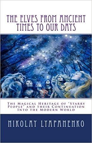 The Elves From Ancient Times To Our Days: The Magical Heritage of Starry People and their Continuation Into the Modern World