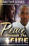 Peace Through The Fire: A Christian Romance Novel (On Fire For Christ Book 3)