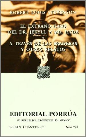 El extrano Caso Del Dr Jekyll Y Mr Hyde (Coleccion Sepan Cuantos # 720)