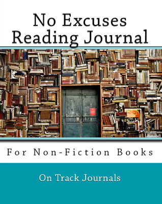 No Excuses Reading Journal for Non-Fiction Books
