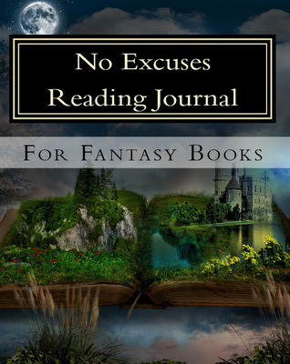 No Excuses Reading Journal for Fantasy Books