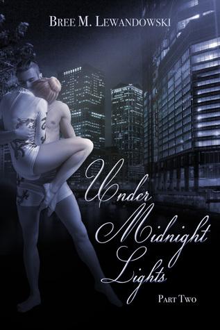 Under Midnight Lights: Part Two