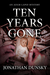 Ten Years Gone by Jonathan Dunsky