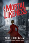 A Mortal Likeness (Victorian Mystery, #2)