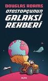 Otostopçunun Galaksi Rehberi by Douglas Adams