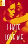 I hate U love me - tome 2 by Tessa Wolf