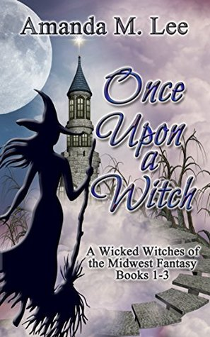 Once Upon a Witch (Wicked Witches of the Midwest Fantasy, #1-3)