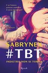 #TBT. Indietro non si torna by Sabrynex