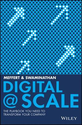 Digital scale the playbook you need to transform your company by digital scale the playbook you need to transform your company by anand swaminathan malvernweather Image collections