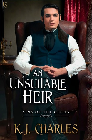 Book Review: The Unsuitable Heir (Sins of the Cities #3) by K.J. Charles