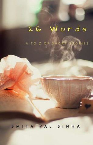 26 WORDS – A TO Z OF SHORT STORIES