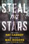 Steal the Stars by Mac Rogers