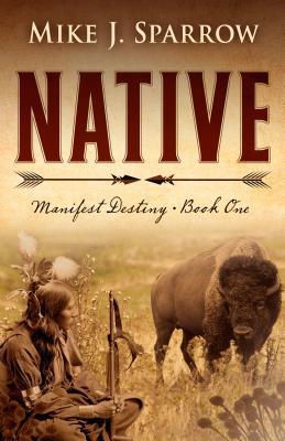 Native (Manifest Destiny, #1)