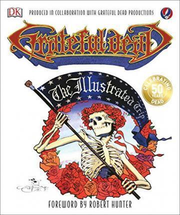 Grateful Dead : The Illustrated Trip