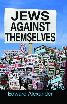 Jews against themselves by edward alexander 23531296 fandeluxe Gallery