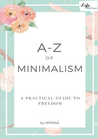 A to Z of Minimalism by Upasna Sethi
