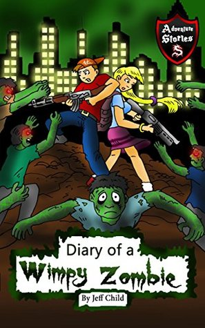 diary-of-a-wimpy-zombie-kids-stories-from-the-zombie-apocalypse-kids-adventure-stories