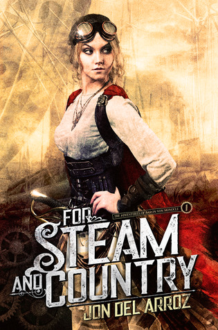 For Steam And Country (Adventures of Baron Von Monocle, #1)