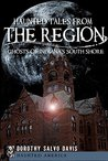 Haunted Tales from The Region: Ghosts of Indiana's South Shore (Haunted America)