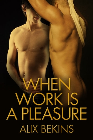 When Work is a Pleasure by Alix Bekins