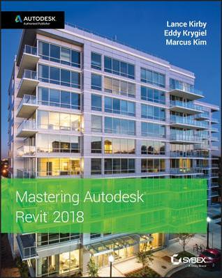 Mastering Autodesk Revit 2018 for Architecture
