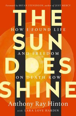 Cover for The Sun Does Shine: How I found Life and Freedom on Death Row by Anthony Ray Hinton