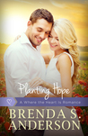 Planting Hope (Where the Heart Is, #3)