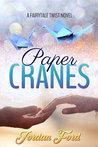 Paper Cranes (Fairytale Twist, #1)