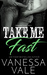 Take Me Fast (Bridgewater County, #3)