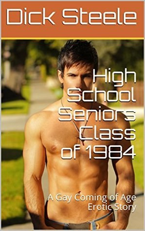 High School Seniors Class of 1984: A Gay Coming of Age Erotic Story