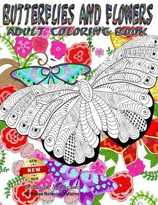 Adult Coloring Book: Butterflies and Flowers - 60 Stress Relieving Patterns