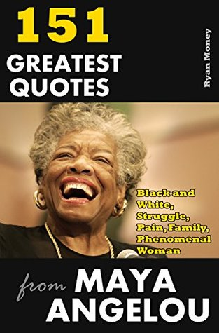Phenomenal Woman Quotes Best 151 Greatest Quotes From Maya Angelou Black And White Struggle