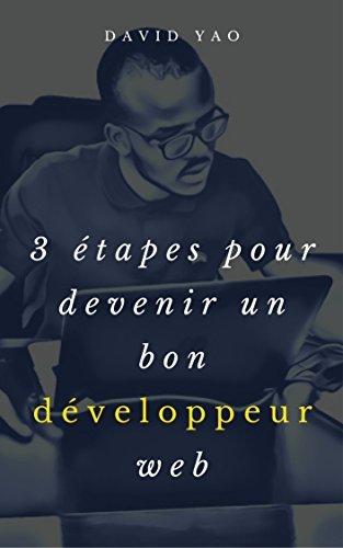 3 étapes pour devenir un bon développeur web