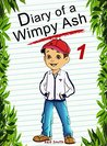 Diary of a Wimpy Ash 1 (Animal Diary, #1)