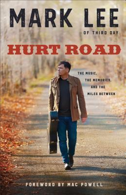 Hurt Road: The Music, the Memories, and the Miles Between