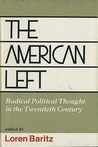 The American Left: Radical Political Thought in the Twentieth Century