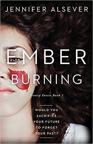 Ember Burning (Trinity Forest, #1) by Jennifer Alsever