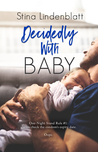 Decidedly With Baby (By The Bay, #2)