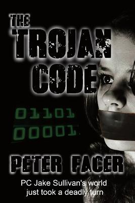 The Trojan Code by Peter Facer