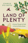 Land of Plenty: A Journey Through the Fields and Foods of Modern Britain
