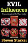 Evil Influences: Crusades Against the Mass Media